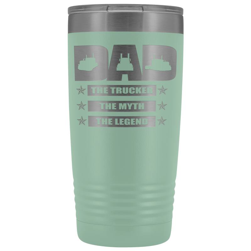 Dad The Trucker The Myth The Legend 20oz Tumbler Free Shipping