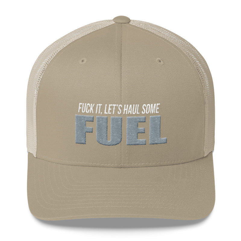 Fuck It Let's Haul Some Fuel Snapback Hat Free Shipping