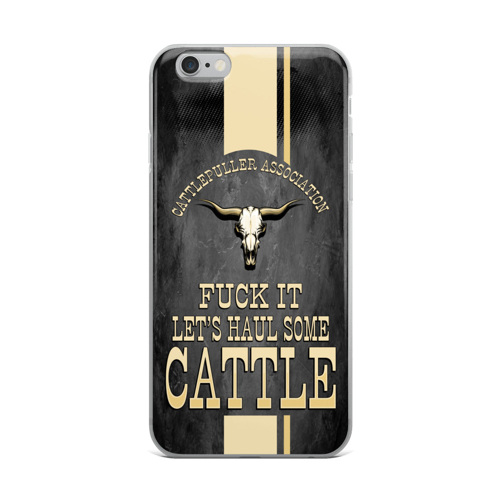 Fuck It Let's Haul Some Cattle iPhone Case Free Shipping
