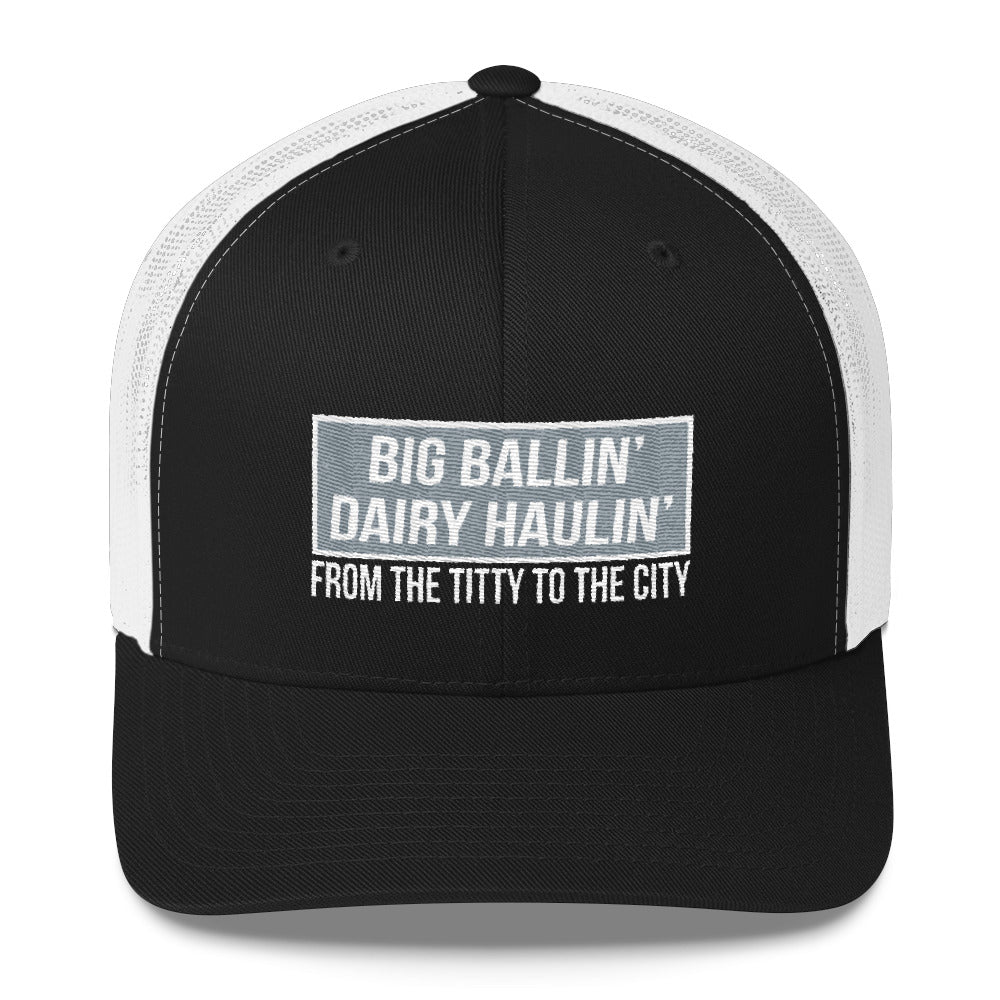 Big Ballin' Dairy Haulin' Titty to the City Snapback Hat Free Shipping
