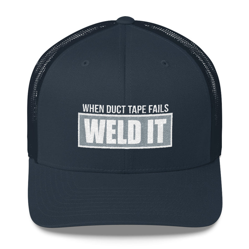 When Duct Tape Fails Weld It Welders Snapback Hat Free Shipping