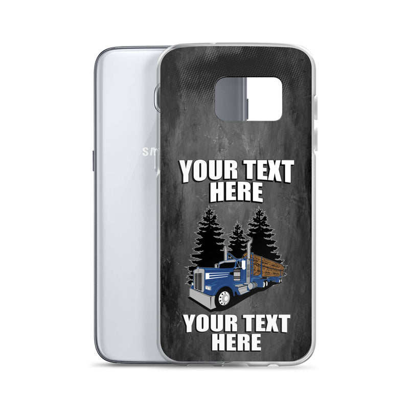 Log Hauler KW Your Text Here Samsung Phone Case Free Shipping