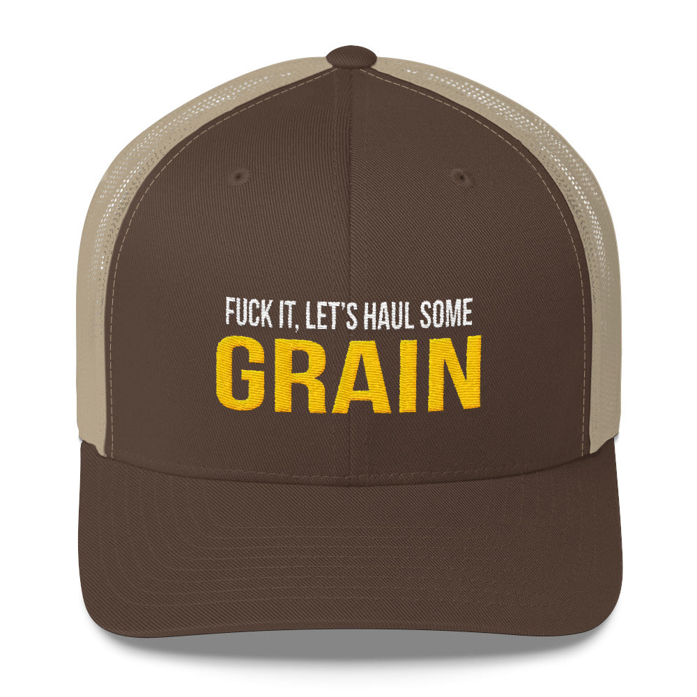 Fuck It, Let's Haul Some Grain Snapback Hat Free Shipping