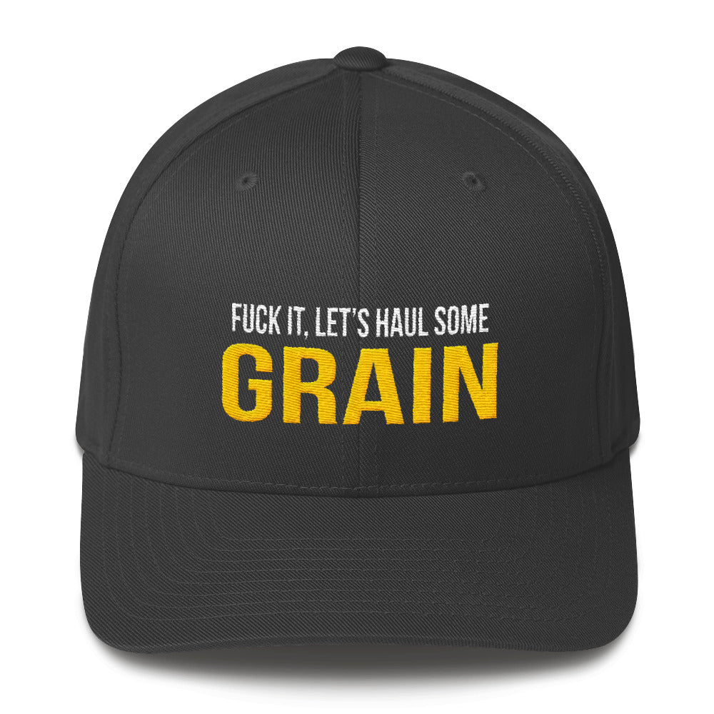 Fuck It Let's Haul Some Grain Flexfit Hat Free Shipping