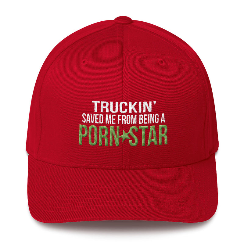 Truckin' Saved Me From Being A Porn Star Flexfit Hat Free Shipping