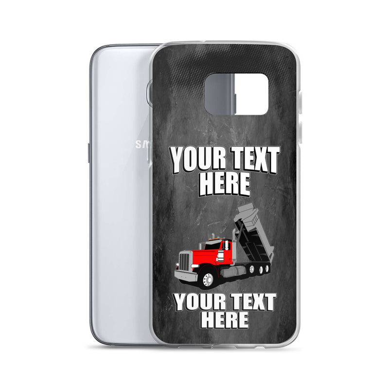 Pete Dump Truck Your Text Here Samsung Case Free Shipping