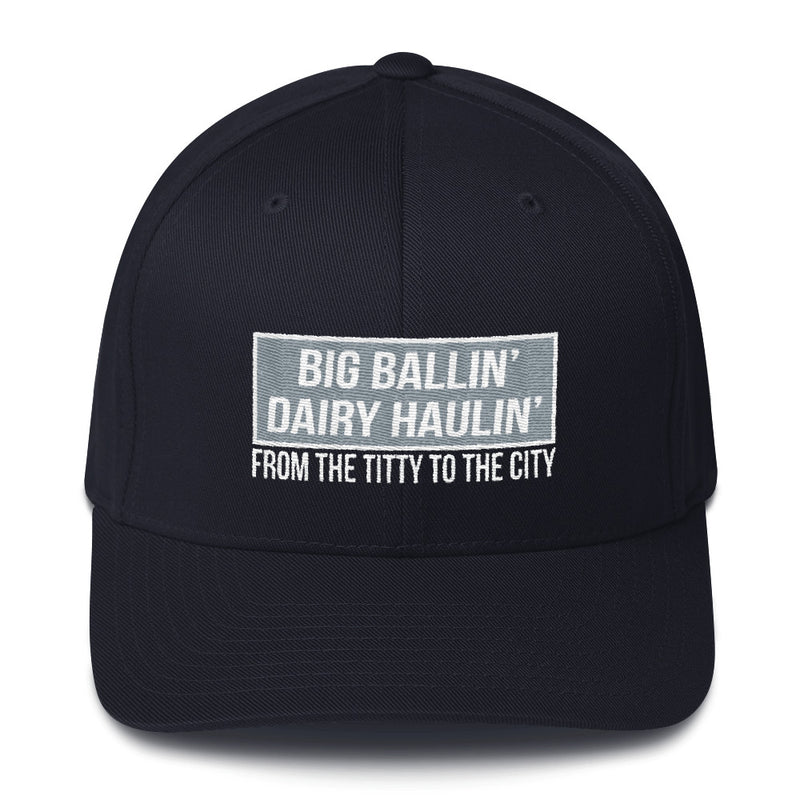 Big Ballin' Dairy Haulin' Titty to the City Flexfit Hat Free Shipping
