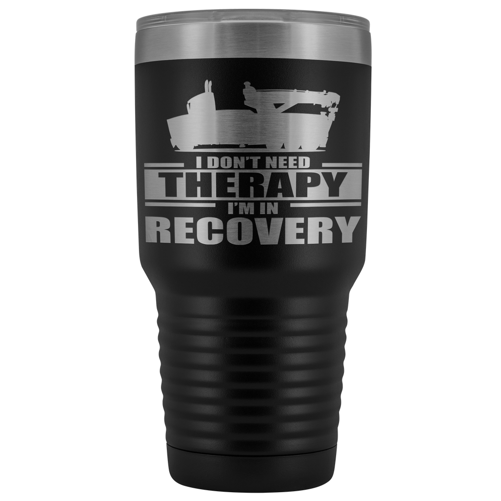 I Don't Need Therapy Wrecker Tow Truck 30oz Tumbler Free Shipping
