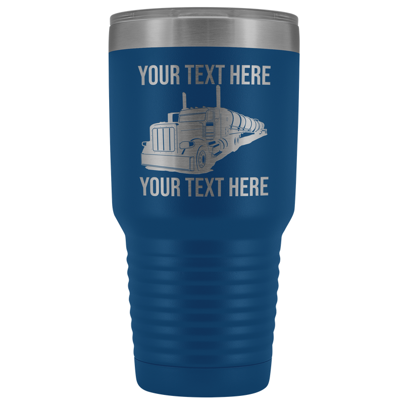 Pete Conical Tanker Your Text Here 30oz. Tumbler Free Shipping