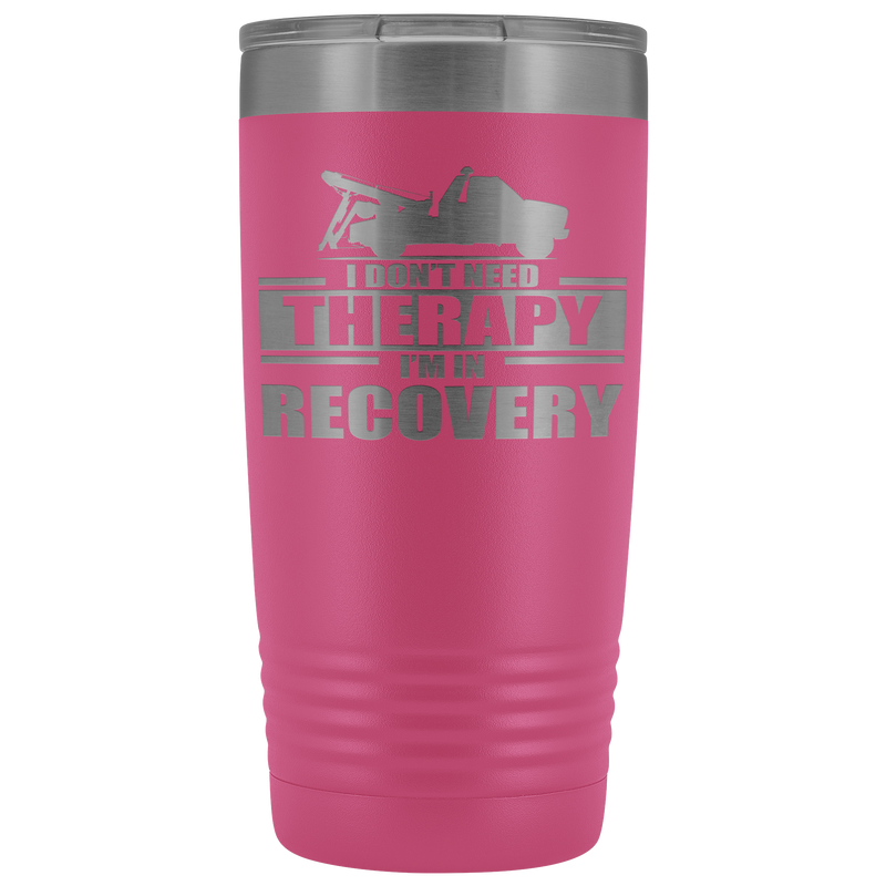 I Don't need Therapy Tow Truck 20oz Tumbler Free Shipping