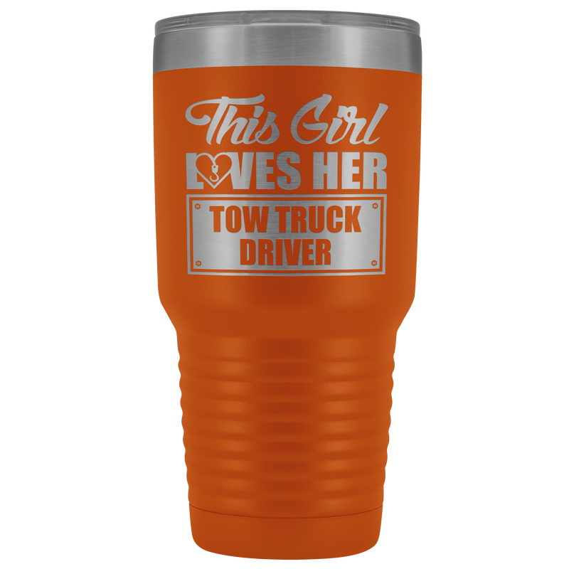 This Girl Loves Her Tow Truck Driver 30oz Tumbler Free Shipping