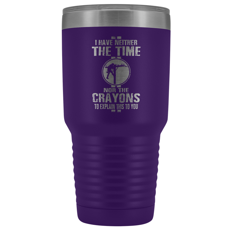 No Time No Crayons Linemen 30oz Tumbler Free Shipping
