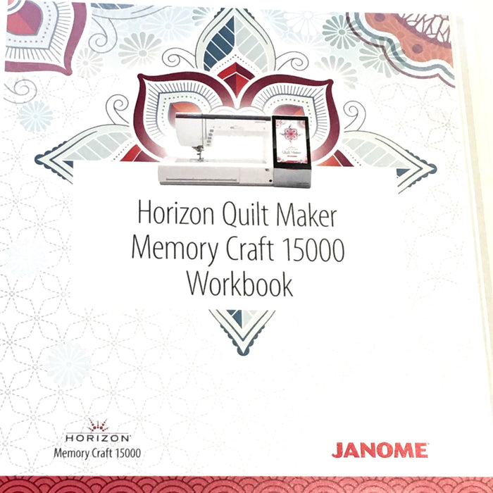 Janome Horizon Quilt Maker MC15000 Workbook