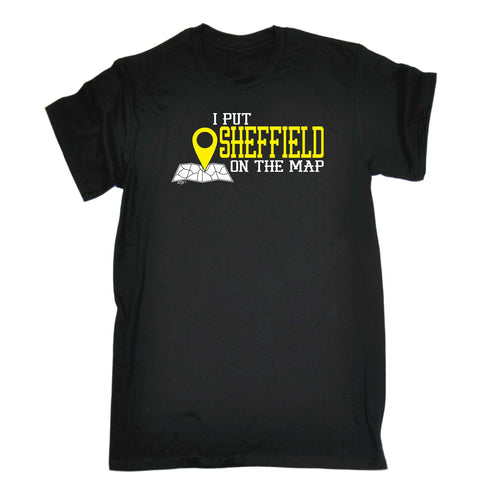 123t Funny Tee - Sheffield I Put On The Map - Mens T-Shirt