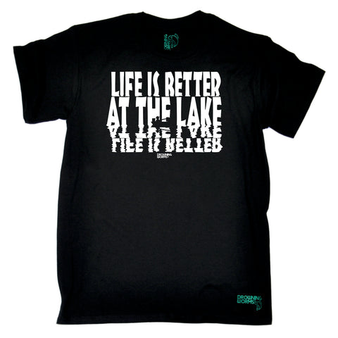 Drowning Worms Fishing Tee - Life Is Better At The Lake - Mens T-Shirt