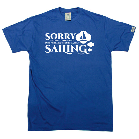 Ocean Bound Sailing Tee - Sorry Looked Thinking Sailing - Mens T-Shirt