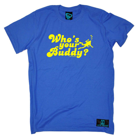 Open Water Scuba Diving Tee - Whos Your Buddy - Mens T-Shirt