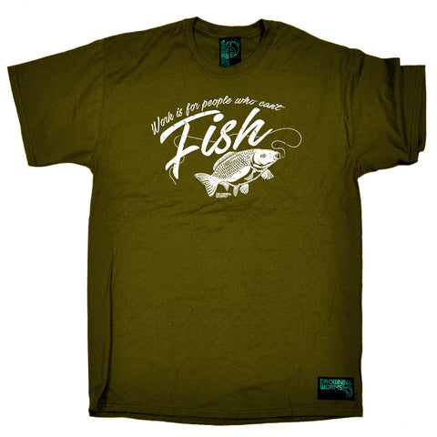 Drowning Worms Fishing Tee - Work Is For People Who Cant Fish - Mens T-Shirt