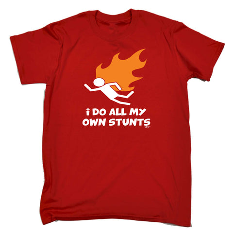 123t Funny Tee - Flame I Do All My Own Stunts - Mens T-Shirt