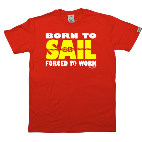 Ocean Bound Sailing Tee - Born To Sail Forced To Work - Mens T-Shirt