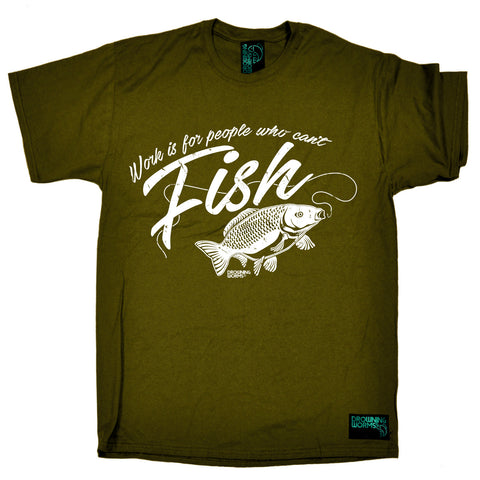 Drowning Worms Mens - Dw Work For People That Cant Fish - Fishing T-SHIRT