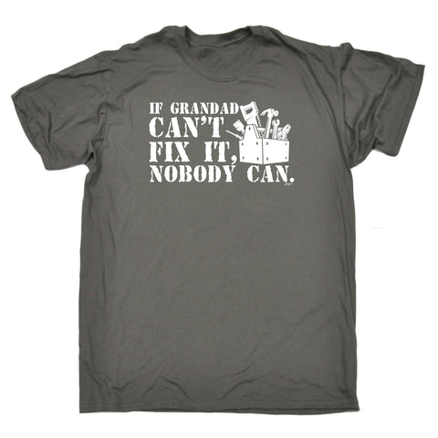 123t Funny Tee - If Grandad Cant Fix It Nobody Can - Mens T-Shirt