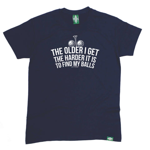 Out Of Bounds Golfing Tee - The Older I Get The Harder It Is To Find My Balls - Mens T-Shirt