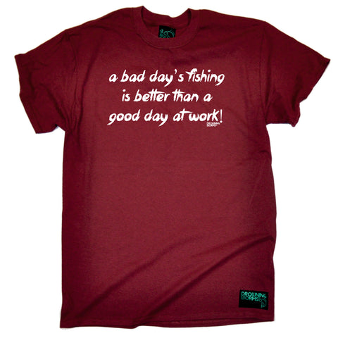 Drowning Worms Fishing Tee - A Bad Days Fishing Is Better Than A Good Day At Work - Mens T-Shirt