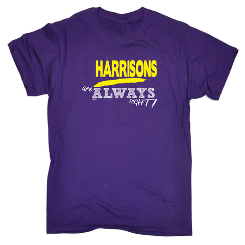 123t Kids Funny Tee - Harrisons Are Always Right Surname - Childrens Top T-Shirt T Shirt