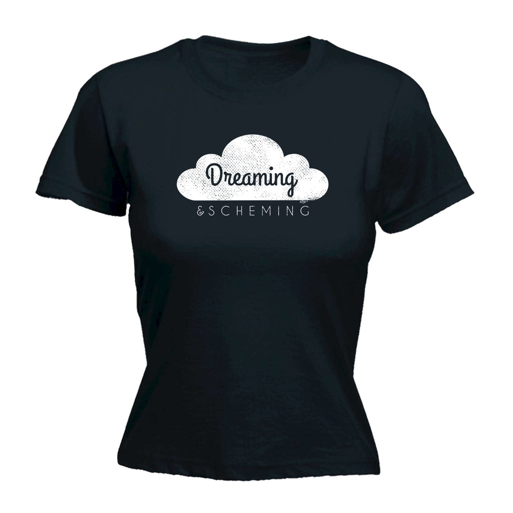 123t Funny Tee - Dreaming And Scheming -  Womens Fitted Cotton T-Shirt Top T Shirt