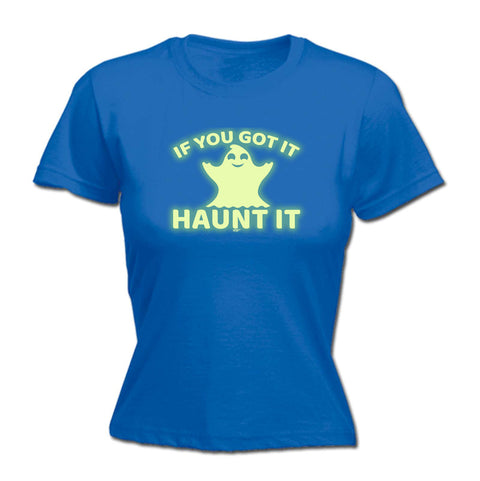 123t Funny Tee - Got It Haunt It Glow In The Dark -  Womens Fitted Cotton T-Shirt Top T Shirt