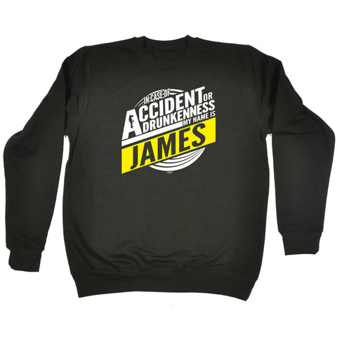 123t Funny Sweatshirt - James In Case Of Accident Or Drunkenness - Sweater Jumper
