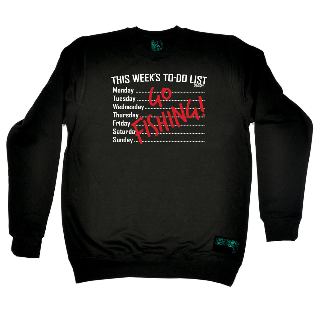 Drowning Worms Fishing Sweatshirt - This Weeks To Do List Go Fishing - Sweater Jumper