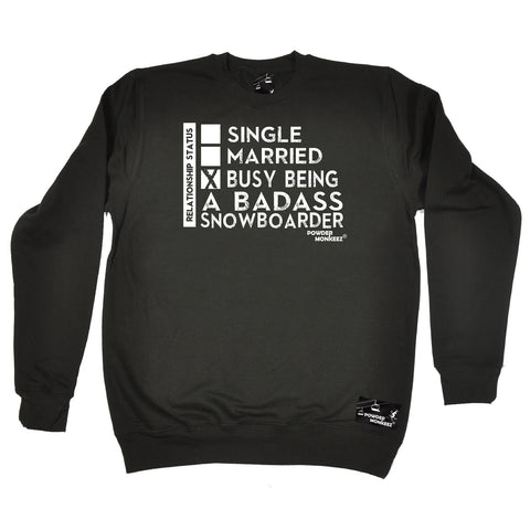 Powder Monkeez Skiing Snowboarding Sweatshirt - Board Relationship Status Badass Snowboarder - Sweater Jumper