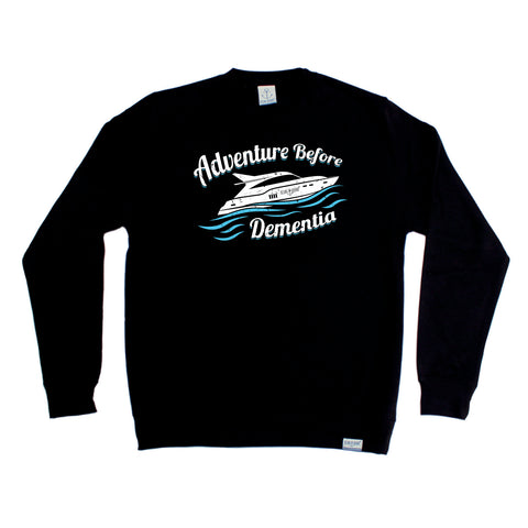 Ocean Bound Sailing Sweatshirt - Speedboat Adventure Before Dementia - Sweater Jumper