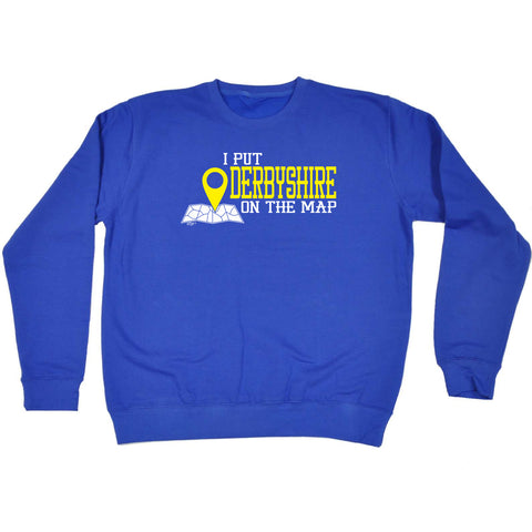 123t Funny Sweatshirt - Derbyshire I Put On The Map - Sweater Jumper