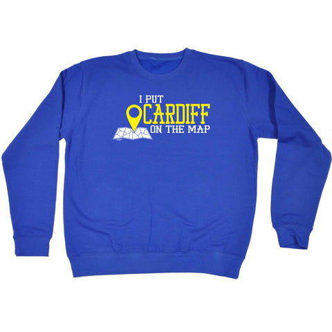 123t Funny Sweatshirt - Cardiff I Put On The Map - Sweater Jumper