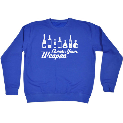 123t Funny Sweatshirt - Alcohol Choose Your Weapon - Sweater Jumper