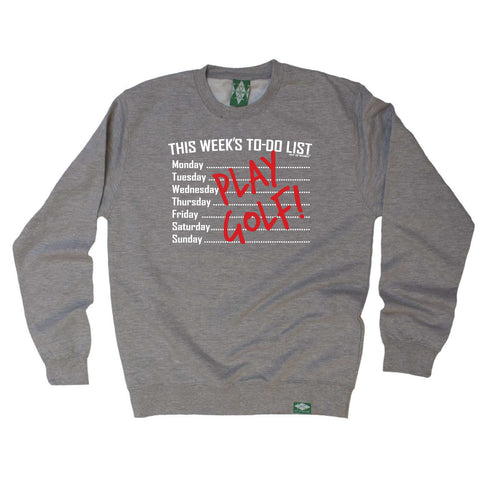 Out Of Bounds Golfing Sweatshirt - This Weeks To Do List Play Golf - Sweater Jumper
