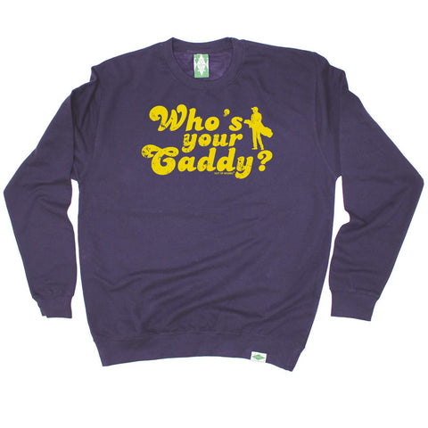 Out Of Bounds Golfing Sweatshirt - Whos Your Caddy - Sweater Jumper