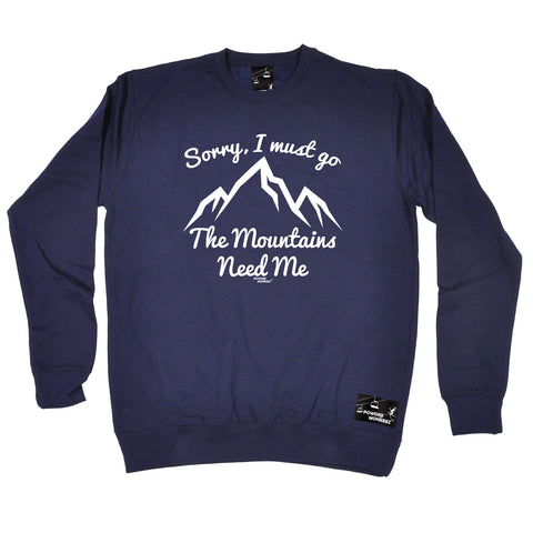 Powder Monkeez Skiing Snowboarding Sweatshirt - Sorry I Must Go The Mountains Need Me - Sweater Jumper