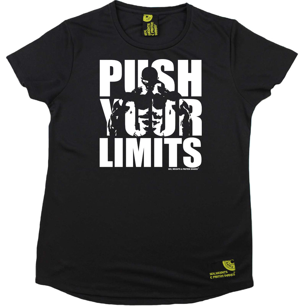 Sex Weights and Protein Shakes Gym Bodybuilding Ladies Tee - Push Your Limits - Round Neck Dry Fit Performance T-Shirt