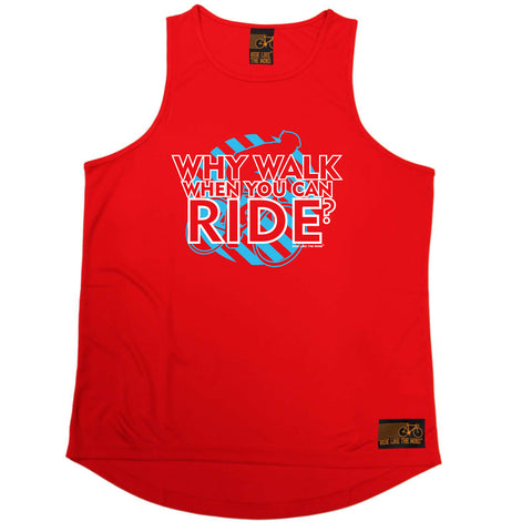 Ride Like The Wind Cycling Vest - Why Walk When You Can Ride - Dry Fit Performance Vest Singlet