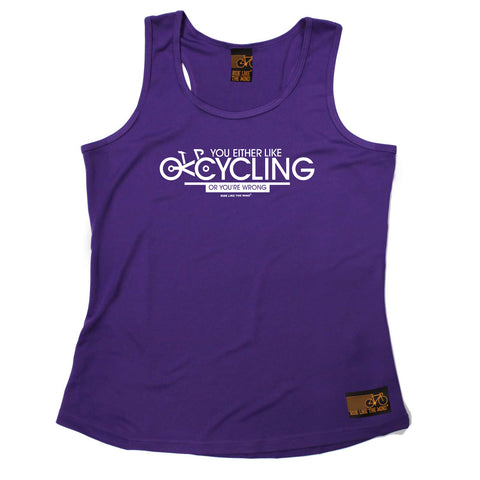 Ride Like The Wind Womens Cycling Vest - You Either Like Cycling Or Your Wrong - Dry Fit Performance Vest Singlet