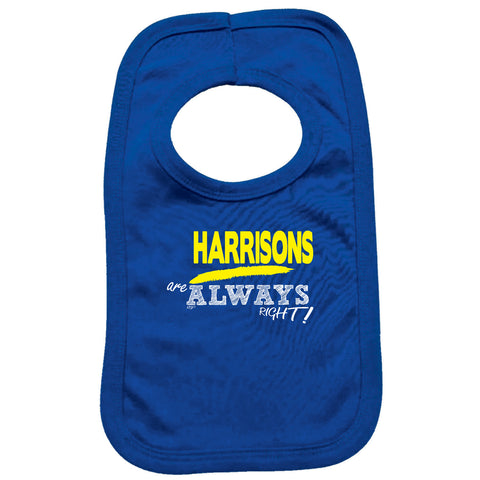 123t Funny Baby Bib - Harrisons Are Always Right Surname - Toddler Dinner Food Napkin