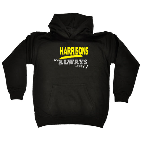 123t Kids Funny Hoodie - Harrisons Are Always Right Surname - Childrens Hoody Hoodie Jumper