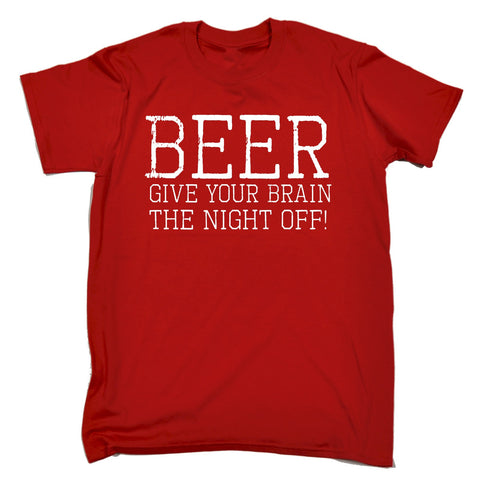123t Men's Beer Give Your Brain The Night Off Funny T-Shirt