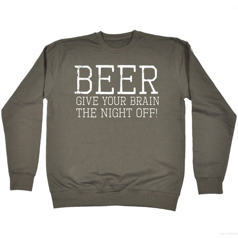123t Beer Give Your Brain The Night Off Funny Sweatshirt