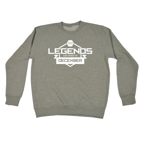 123t Legends Are Born In December Funny Sweatshirt