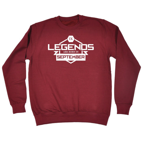 123t Legends Are Born In September Funny Sweatshirt